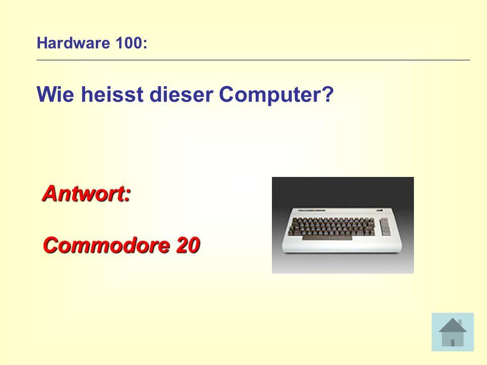 Hardware 100: Wie heisst dieser Computer? Antwort: Commodore 20