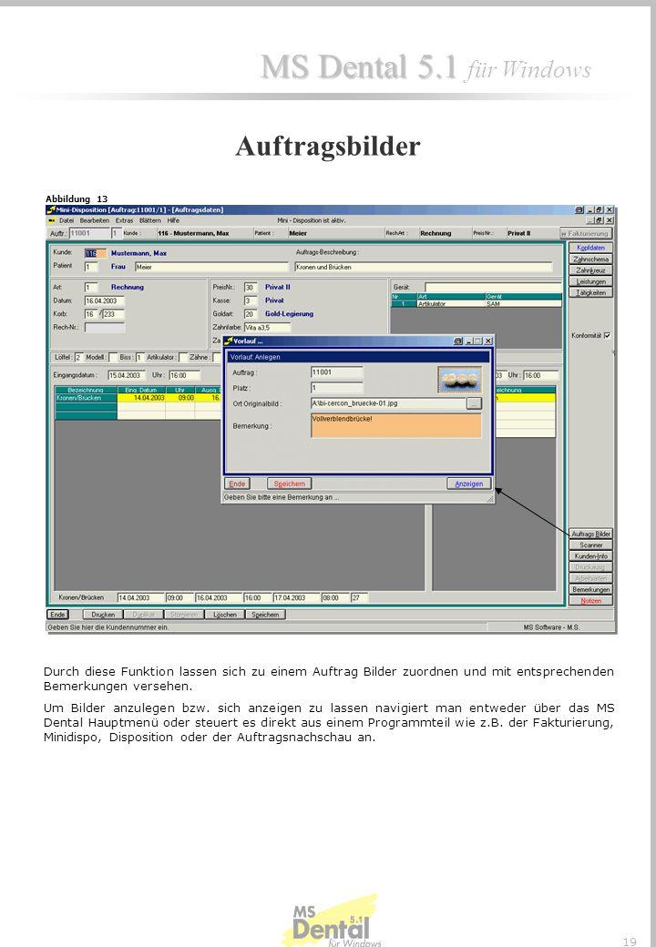 MS Dental 5.1 MS Dental 5.1 für Windows 18 ENDKONTROLLE Eine Endkontrolle kann nach einer Abteilung und oder beim Ausgang erfolgen. Der Kontrolleur lä