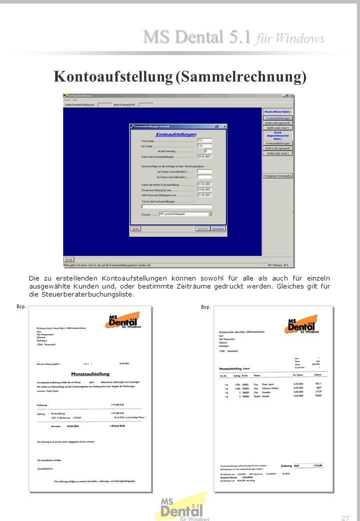 MS Dental 5.1 MS Dental 5.1 für Windows 26 Bsp. Die Abgeschlossenen Tätigkeiten der Techniker können mit der Techniker - leistungsabrechnung ausgedruc