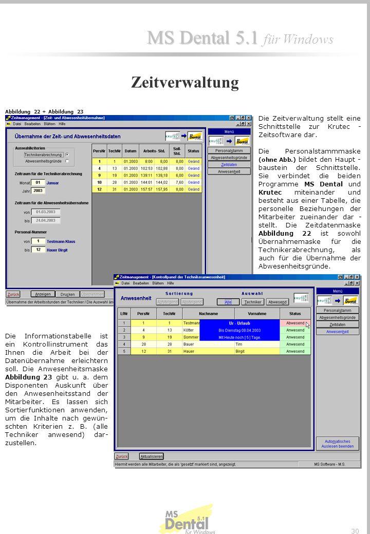 MS Dental 5.1 MS Dental 5.1 für Windows 29 Das Goldwaagen-Modul liefert Anwendern eine exakte Aussage über den aktuellen Gold- bestand aller getätigte