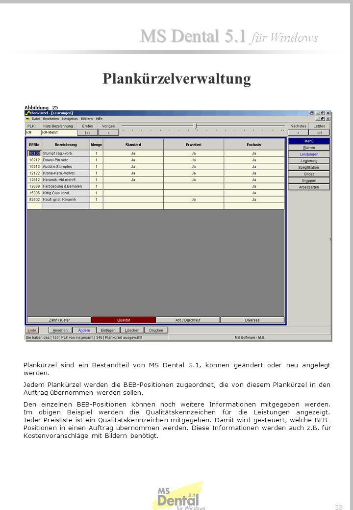MS Dental 5.1 MS Dental 5.1 für Windows 32 Die BEB-/BEL-Nummernverwaltung ist ein Programm zur Definition der abrechnungsfähigen zahntechnischen Leist