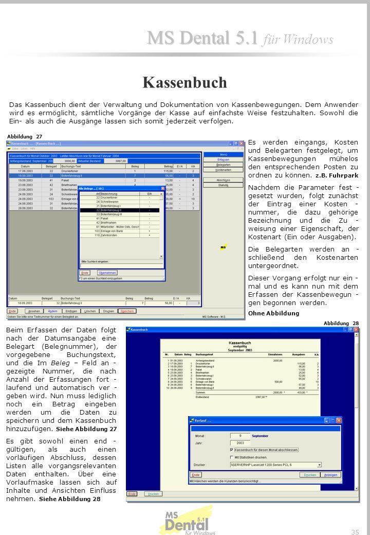 MS Dental 5.1 MS Dental 5.1 für Windows 34 Über dieses Programm werden die Kunden angelegt. Hier werden nicht nur die Adressen verwaltet (z.B. für Rec