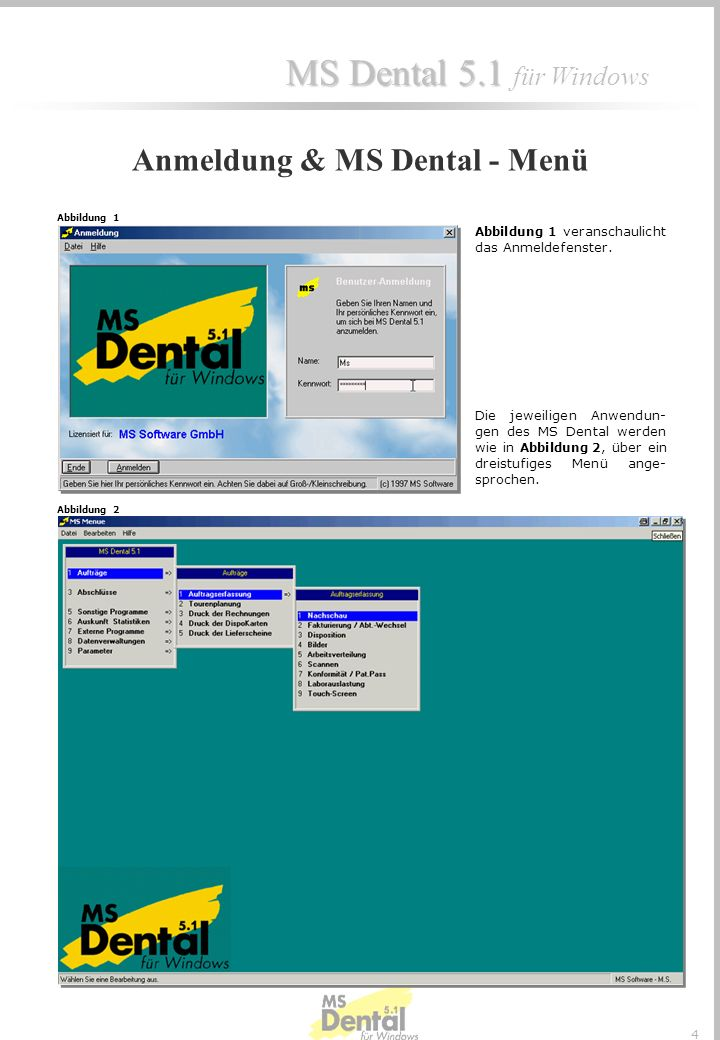 MS Dental 5.1 MS Dental 5.1 für Windows 14 Touchscreen Touchscreen (papierlose Auftragsabwicklung) Die papierlose Auftragsabwicklung setzt sich im Wesentlichen aus drei Komponenten zusammen, die neben der elektronischen Abhandlung von Aufträgen, der leistungsorientierten Produktion dienen.