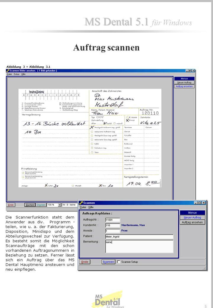 MS Dental 5.1 MS Dental 5.1 für Windows 5 Die Scannerfunktion steht dem Anwender aus div.