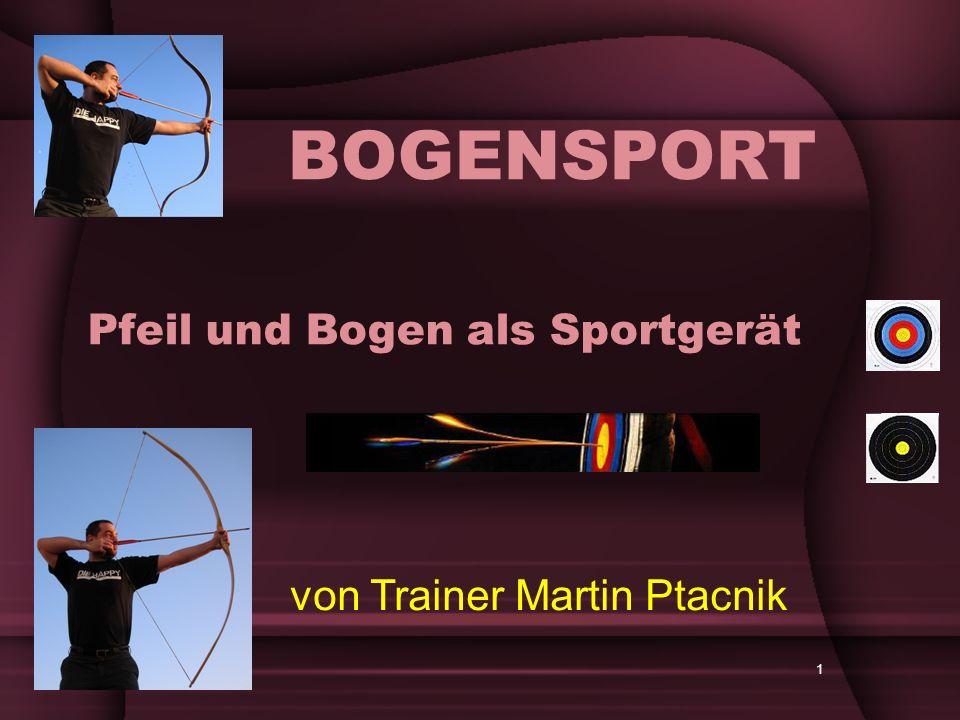 1 Pfeil und Bogen als Sportgerät von Trainer Martin Ptacnik BOGENSPORT