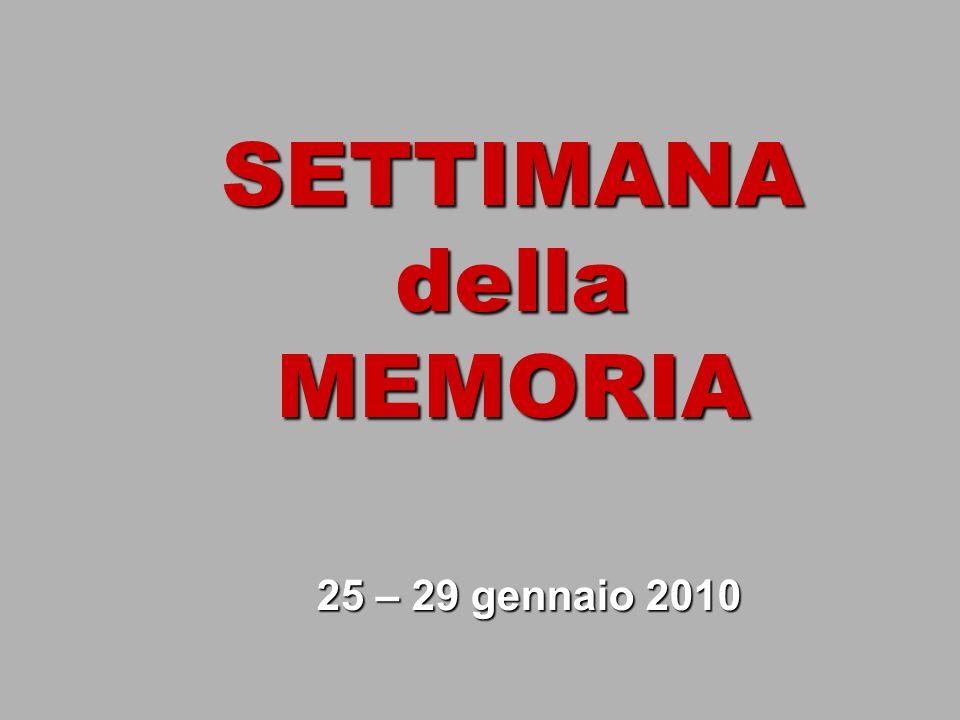 SETTIMANA della MEMORIA 25 – 29 gennaio 2010