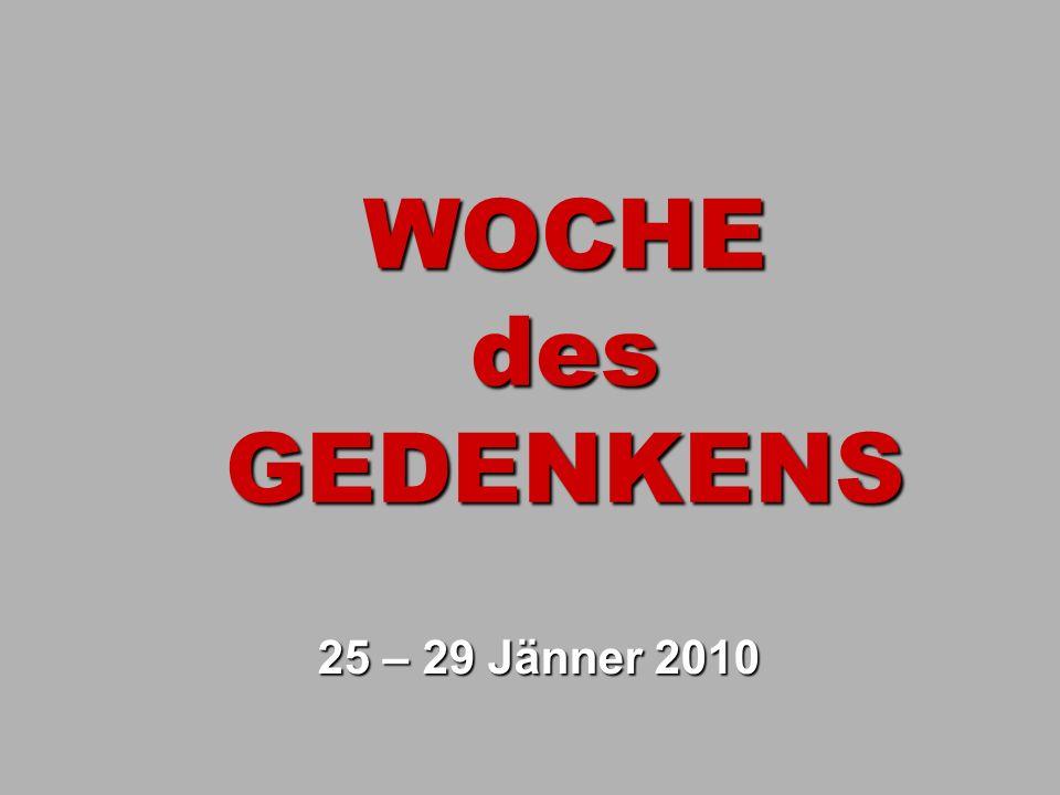 WOCHE des GEDENKENS 25 – 29 Jänner 2010