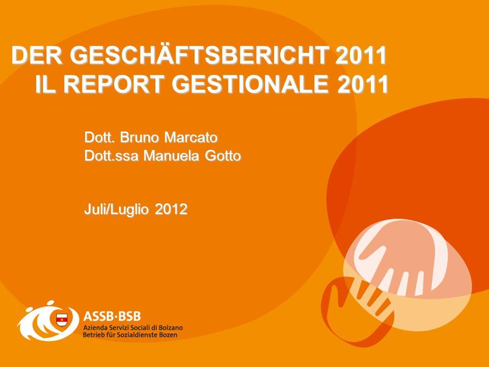 1 DER GESCHÄFTSBERICHT 2011 IL REPORT GESTIONALE 2011 Dott.