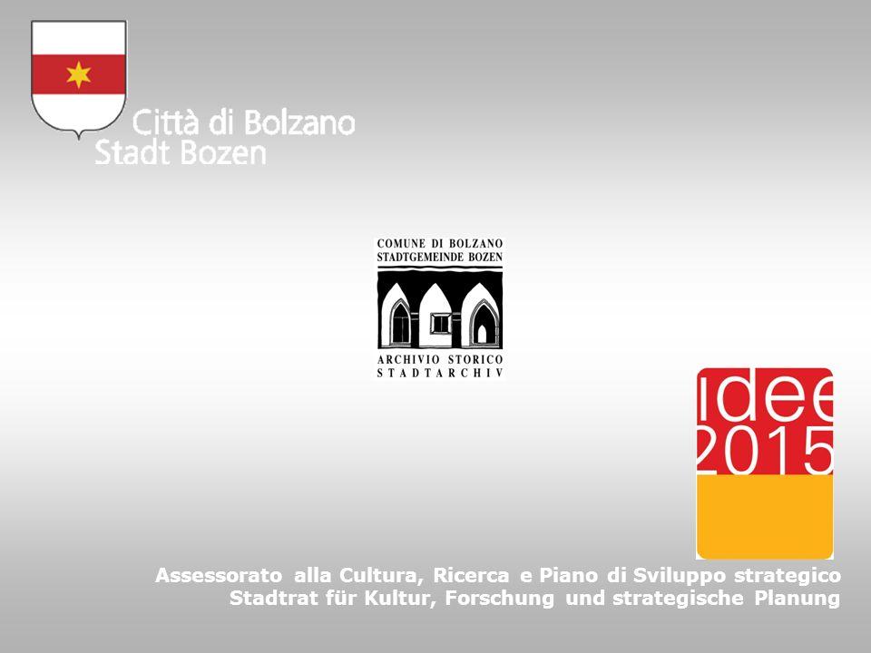 Assessorato alla Cultura, Ricerca e Piano di Sviluppo strategico Stadtrat für Kultur, Forschung und strategische Planung
