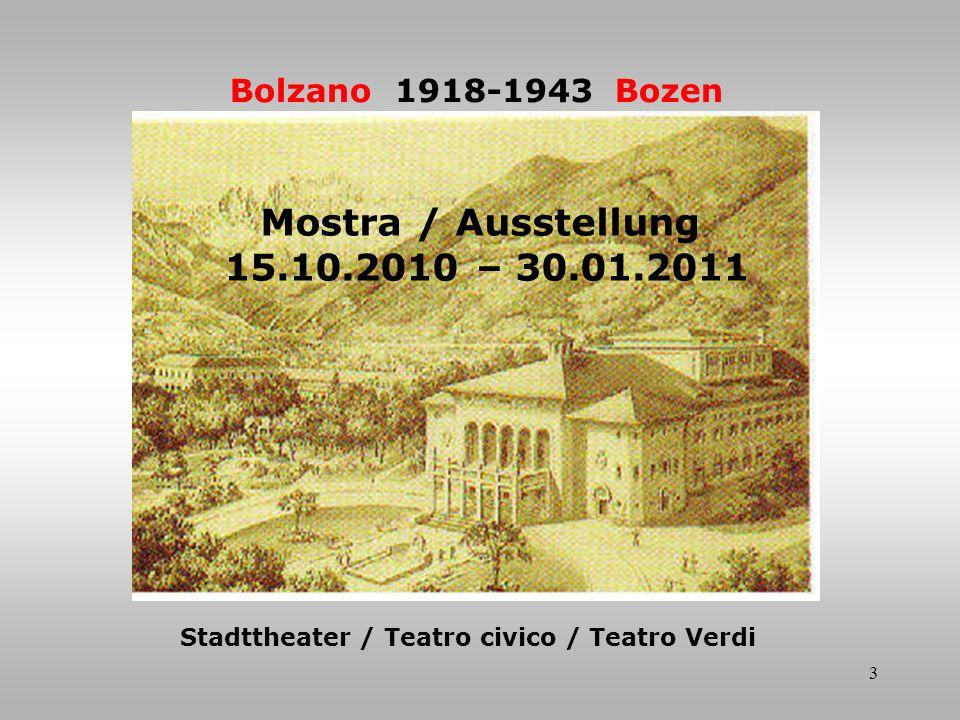 3 Bolzano 1918-1943 Bozen Stadttheater / Teatro civico / Teatro Verdi Mostra / Ausstellung 15.10.2010 – 30.01.2011