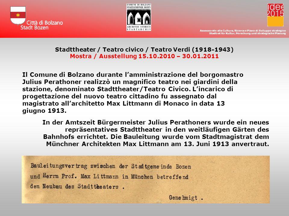 Nello Stadtteather/Teatro Civico recitarono compagnie tedesche e italiane, e attori famosi che proposero commedie, operette, opere liriche.