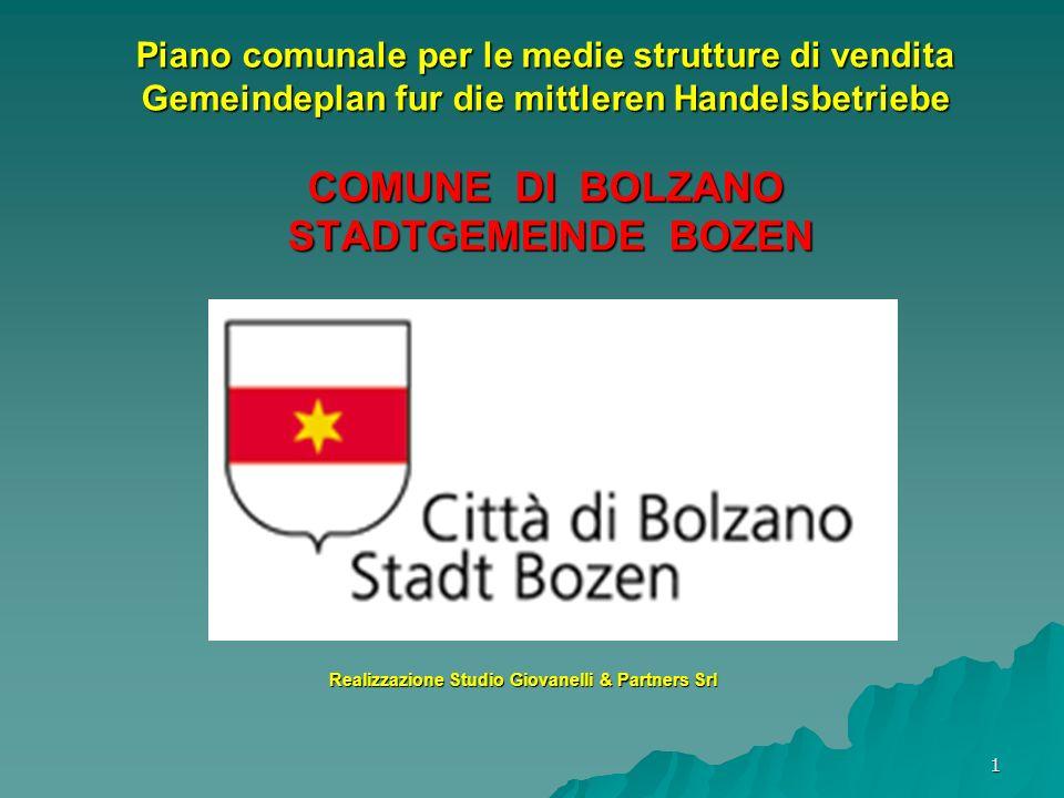 1 Realizzazione Studio Giovanelli & Partners Srl Piano comunale per le medie strutture di vendita Gemeindeplan fur die mittleren Handelsbetriebe COMUNE DI BOLZANO STADTGEMEINDE BOZEN