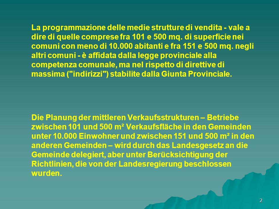 2 La programmazione delle medie strutture di vendita - vale a dire di quelle comprese fra 101 e 500 mq.