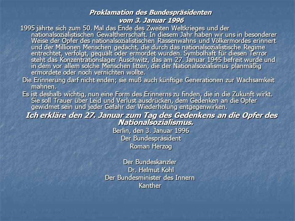 Proklamation des Bundespräsidenten vom 3. Januar 1996 vom 3. Januar 1996 1995 jährte sich zum 50. Mal das Ende des Zweiten Weltkrieges und der nationa