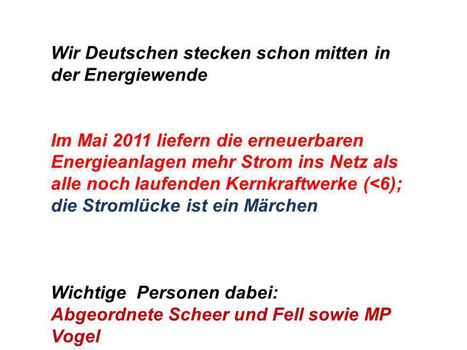 Wir Deutschen stecken schon mitten in der Energiewende Im Mai 2011 liefern die erneuerbaren Energieanlagen mehr Strom ins Netz als alle noch laufenden