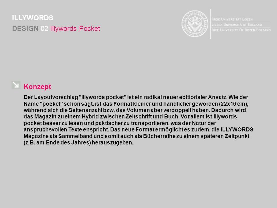 Konzept Der Layoutvorschlag illywords pocket ist ein radikal neuer editiorialer Ansatz.