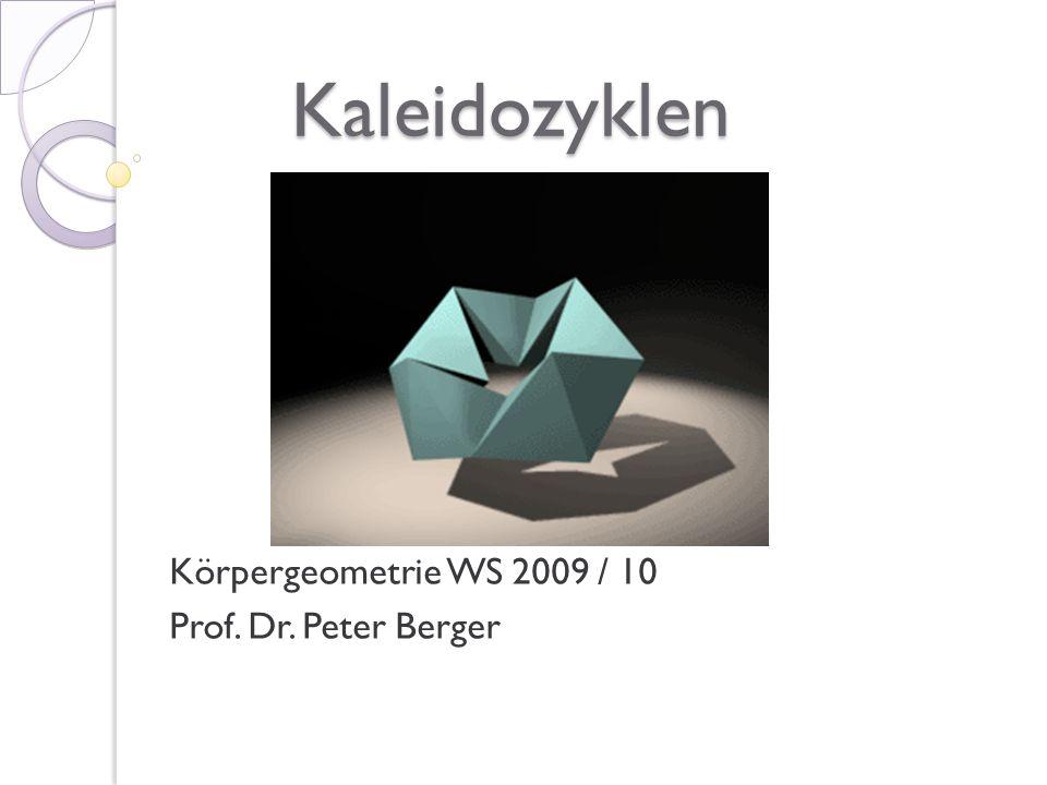 Gliederung 1.Was sind Kaleidozyklen 2. Arten von Kaleidozyklen 3.