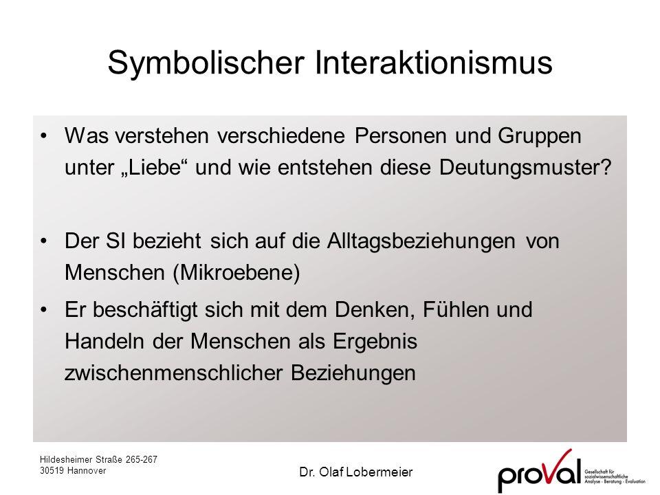 Hildesheimer Straße 265-267 30519 Hannover Dr. Olaf Lobermeier Symbolischer Interaktionismus Was verstehen verschiedene Personen und Gruppen unter Lie