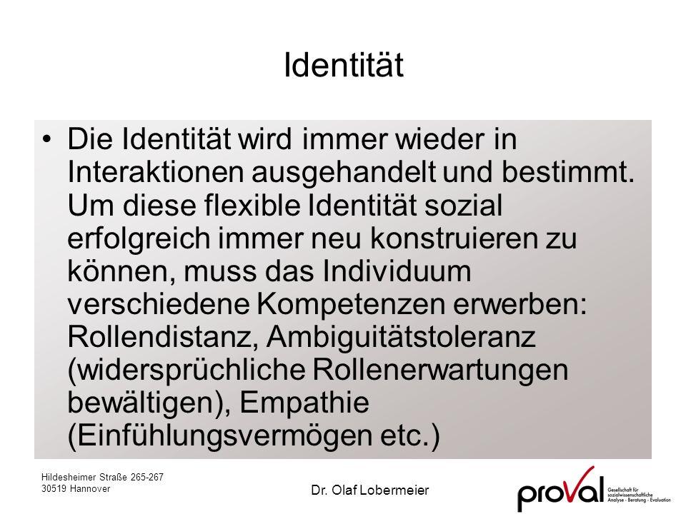 Hildesheimer Straße 265-267 30519 Hannover Dr. Olaf Lobermeier Identität Die Identität wird immer wieder in Interaktionen ausgehandelt und bestimmt. U