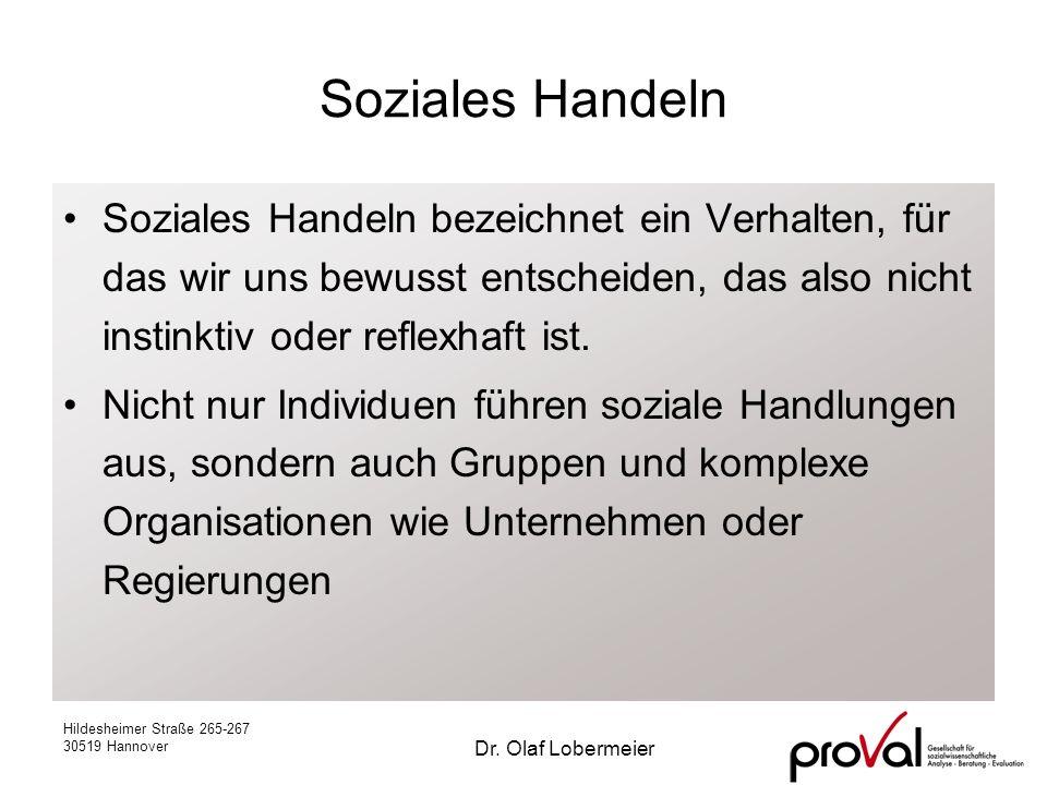 Hildesheimer Straße 265-267 30519 Hannover Dr. Olaf Lobermeier Soziales Handeln Soziales Handeln bezeichnet ein Verhalten, für das wir uns bewusst ent