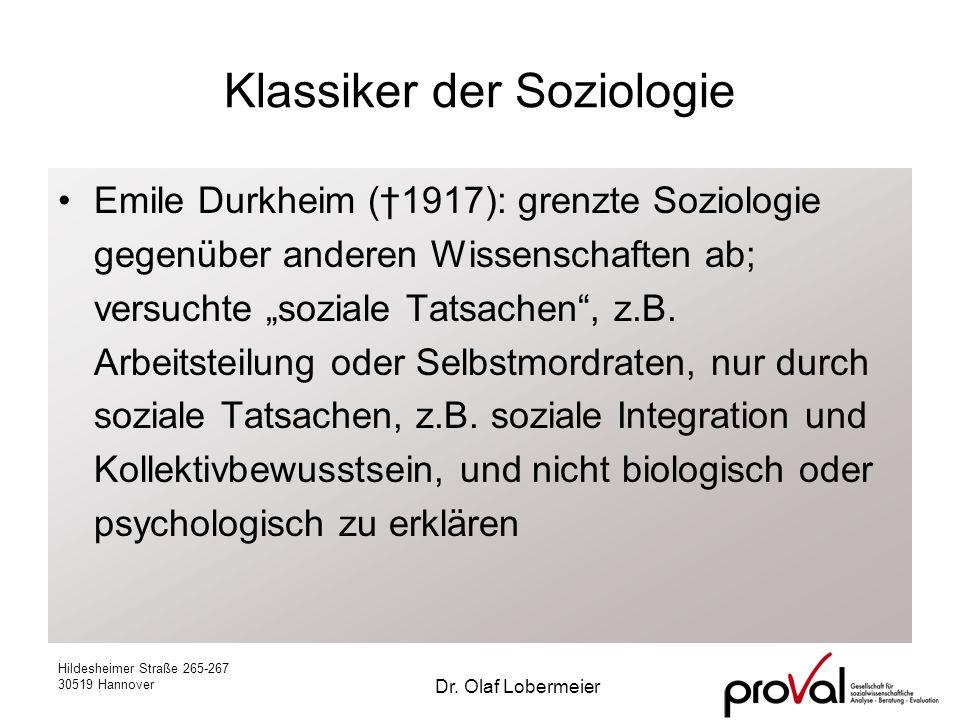 Hildesheimer Straße 265-267 30519 Hannover Dr. Olaf Lobermeier Klassiker der Soziologie Emile Durkheim (1917): grenzte Soziologie gegenüber anderen Wi