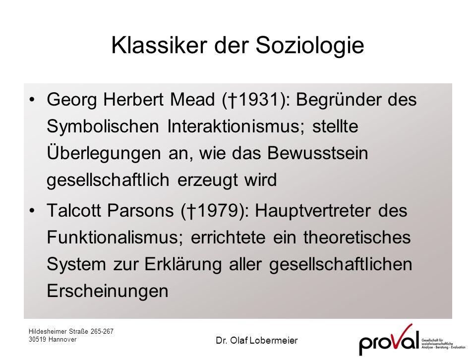Hildesheimer Straße 265-267 30519 Hannover Dr. Olaf Lobermeier Klassiker der Soziologie Georg Herbert Mead (1931): Begründer des Symbolischen Interakt