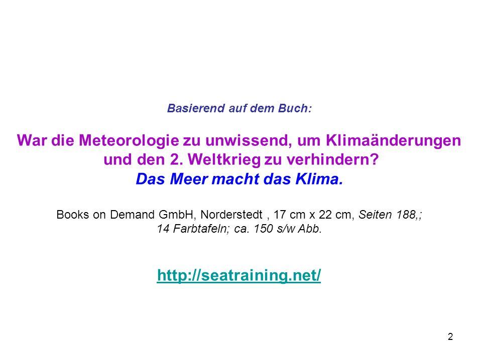 2 Basierend auf dem Buch: War die Meteorologie zu unwissend, um Klimaänderungen und den 2. Weltkrieg zu verhindern? Das Meer macht das Klima. Books on