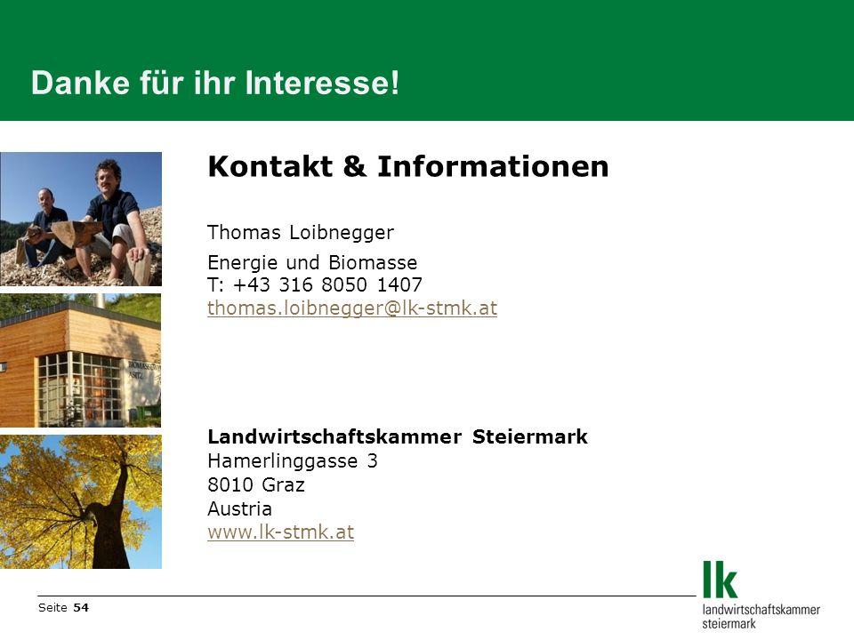 Seite 54 Danke für ihr Interesse! Kontakt & Informationen Thomas Loibnegger Energie und Biomasse T: +43 316 8050 1407 thomas.loibnegger@lk-stmk.at Lan