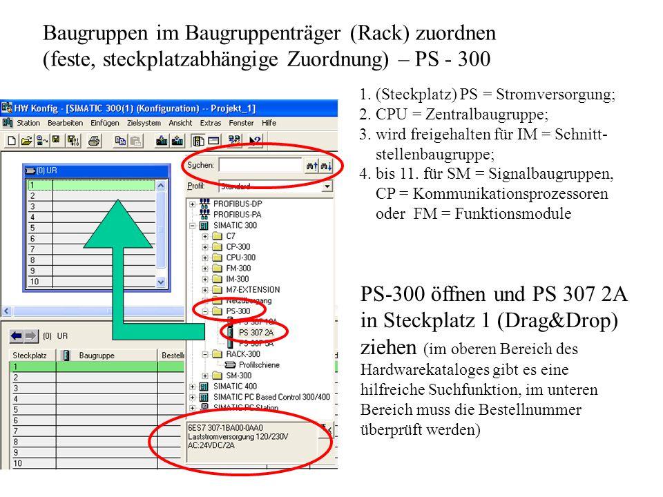 Baugruppen im Baugruppenträger (Rack) zuordnen (feste, steckplatzabhängige Zuordnung) – CPU 314C – 2DP 1.CPU- 300 öffnen.