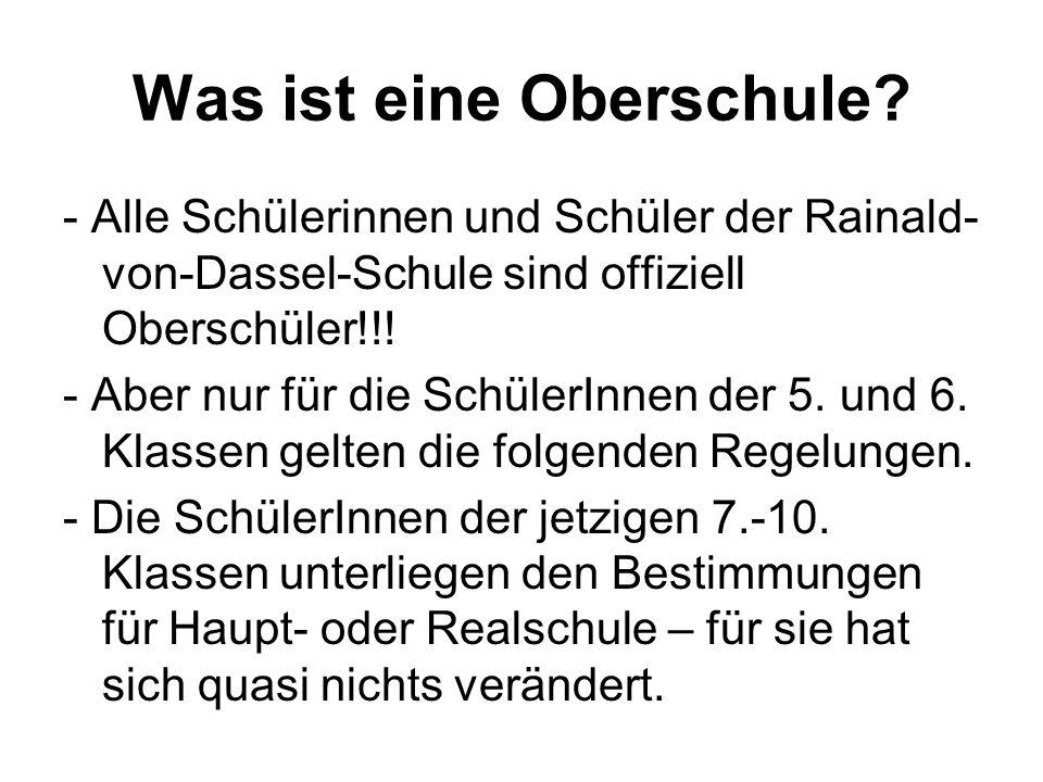 Was ist eine Oberschule? - Alle Schülerinnen und Schüler der Rainald- von-Dassel-Schule sind offiziell Oberschüler!!! - Aber nur für die SchülerInnen