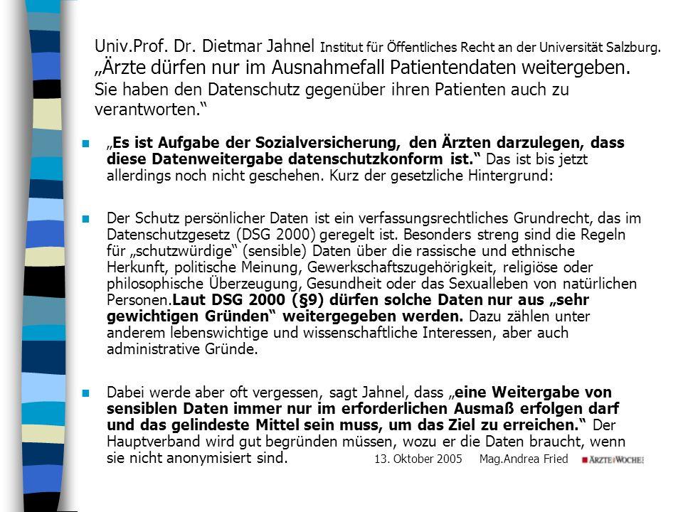 Univ.Prof. Dr. Dietmar Jahnel Institut für Öffentliches Recht an der Universität Salzburg. Ärzte dürfen nur im Ausnahmefall Patientendaten weitergeben