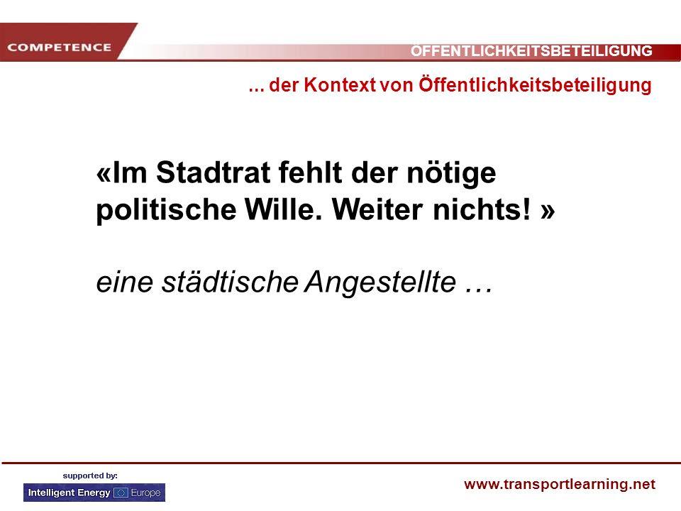 ÖFFENTLICHKEITSBETEILIGUNG www.transportlearning.net «Im Stadtrat fehlt der nötige politische Wille. Weiter nichts! » eine städtische Angestellte …...