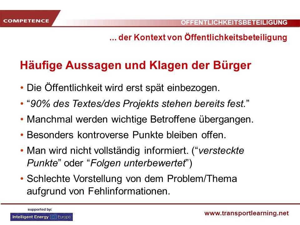 ÖFFENTLICHKEITSBETEILIGUNG www.transportlearning.net Häufige Aussagen und Klagen der Bürger... der Kontext von Öffentlichkeitsbeteiligung Die Öffentli