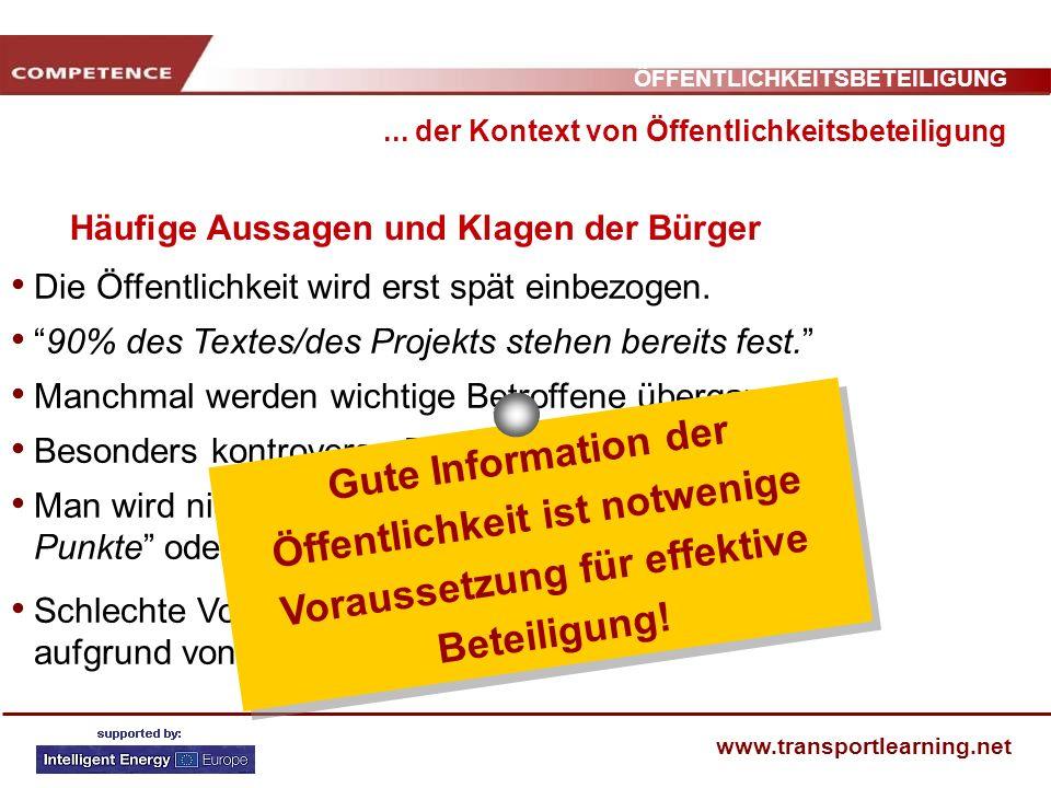 ÖFFENTLICHKEITSBETEILIGUNG www.transportlearning.net Die Öffentlichkeit wird erst spät einbezogen. 90% des Textes/des Projekts stehen bereits fest. Ma