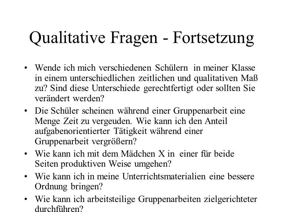 Qualitative Fragen - Fortsetzung Wende ich mich verschiedenen Schülern in meiner Klasse in einem unterschiedlichen zeitlichen und qualitativen Maß zu?