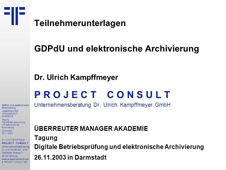 1 GDPdU und elektronische Archivierung UEBERREUTER MANAGEMENT AKADEMIE Tagung Digitale Betriebsprüfung und elektronische Archivierung Darmstadt 26.11.