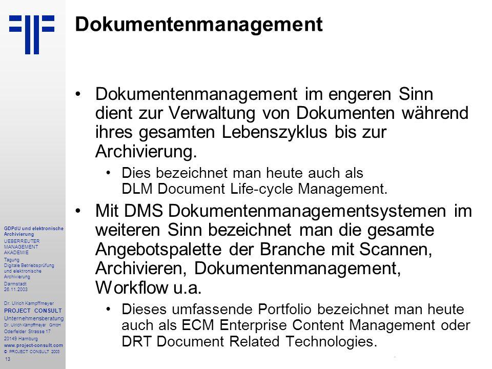 13 GDPdU und elektronische Archivierung UEBERREUTER MANAGEMENT AKADEMIE Tagung Digitale Betriebsprüfung und elektronische Archivierung Darmstadt 26.11