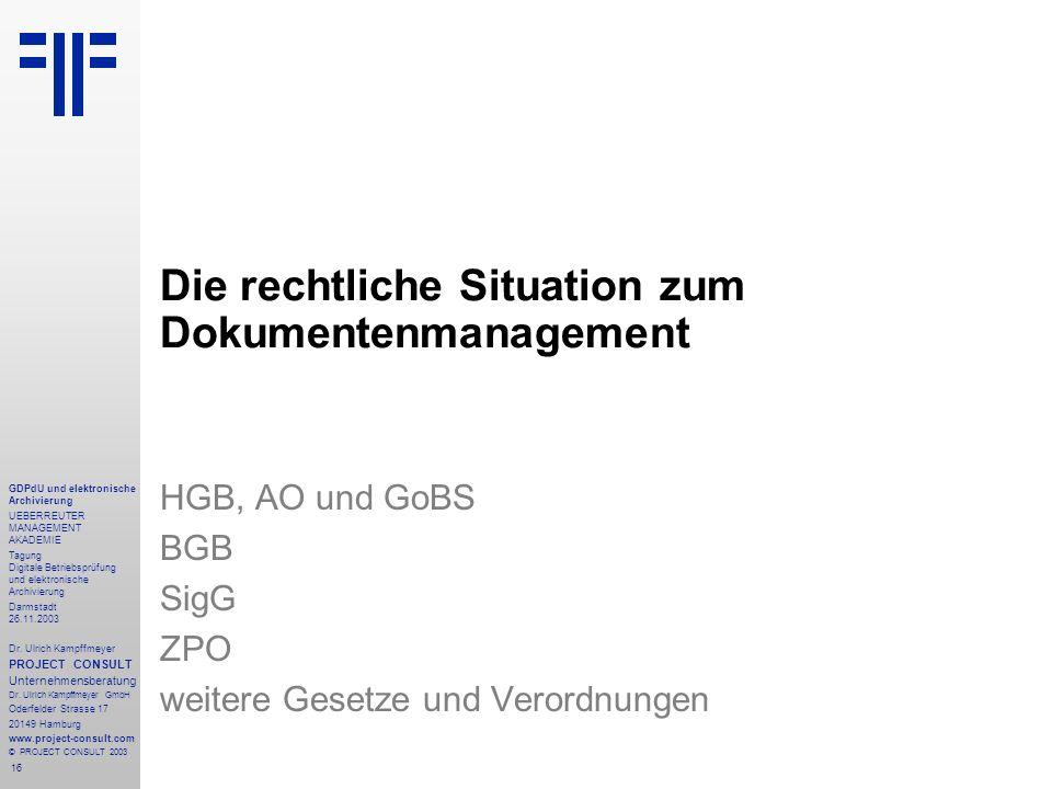 16 GDPdU und elektronische Archivierung UEBERREUTER MANAGEMENT AKADEMIE Tagung Digitale Betriebsprüfung und elektronische Archivierung Darmstadt 26.11