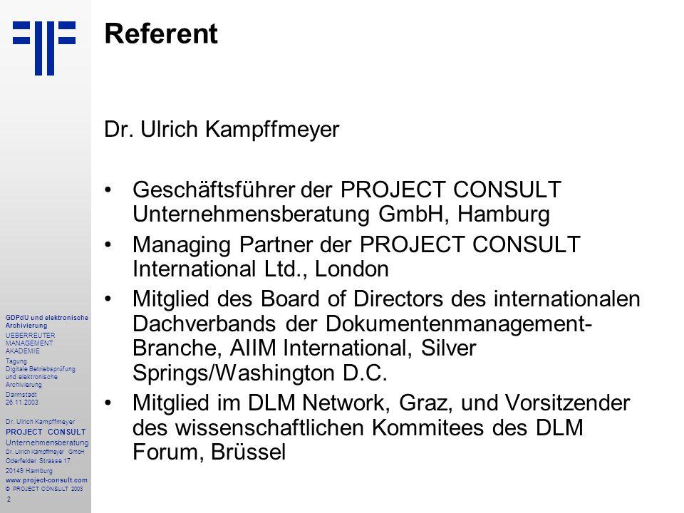 2 GDPdU und elektronische Archivierung UEBERREUTER MANAGEMENT AKADEMIE Tagung Digitale Betriebsprüfung und elektronische Archivierung Darmstadt 26.11.