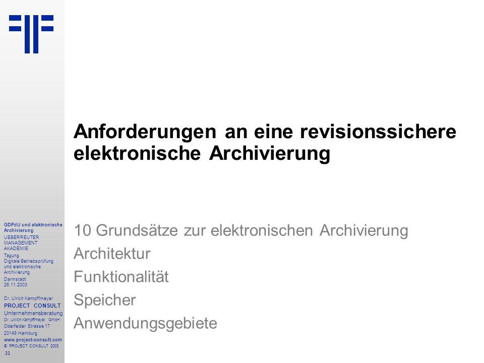 33 GDPdU und elektronische Archivierung UEBERREUTER MANAGEMENT AKADEMIE Tagung Digitale Betriebsprüfung und elektronische Archivierung Darmstadt 26.11