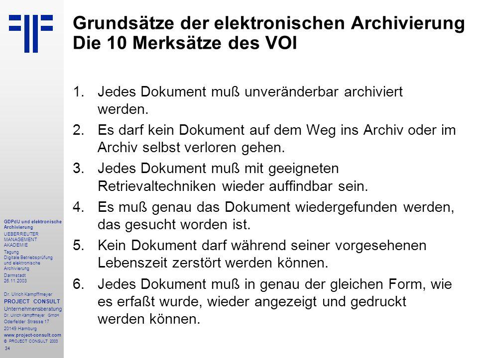34 GDPdU und elektronische Archivierung UEBERREUTER MANAGEMENT AKADEMIE Tagung Digitale Betriebsprüfung und elektronische Archivierung Darmstadt 26.11