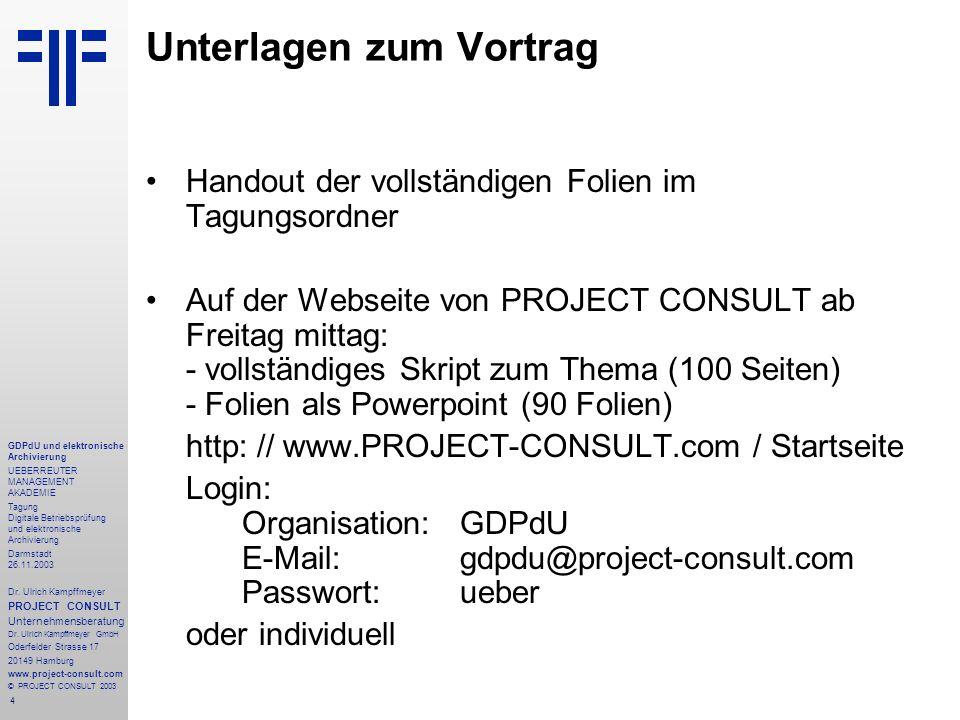 4 GDPdU und elektronische Archivierung UEBERREUTER MANAGEMENT AKADEMIE Tagung Digitale Betriebsprüfung und elektronische Archivierung Darmstadt 26.11.