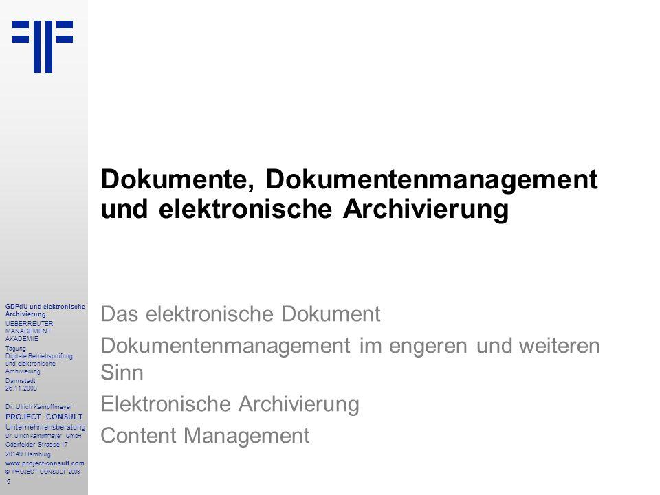 5 GDPdU und elektronische Archivierung UEBERREUTER MANAGEMENT AKADEMIE Tagung Digitale Betriebsprüfung und elektronische Archivierung Darmstadt 26.11.
