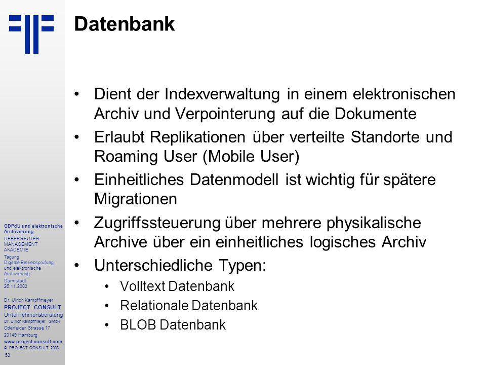 53 GDPdU und elektronische Archivierung UEBERREUTER MANAGEMENT AKADEMIE Tagung Digitale Betriebsprüfung und elektronische Archivierung Darmstadt 26.11