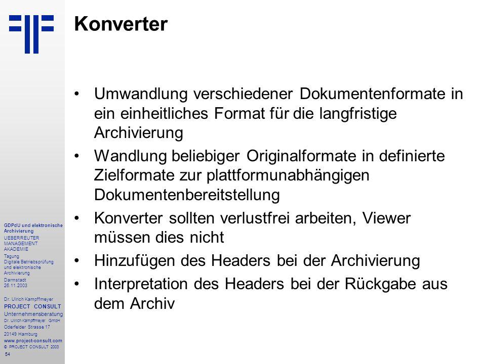 54 GDPdU und elektronische Archivierung UEBERREUTER MANAGEMENT AKADEMIE Tagung Digitale Betriebsprüfung und elektronische Archivierung Darmstadt 26.11