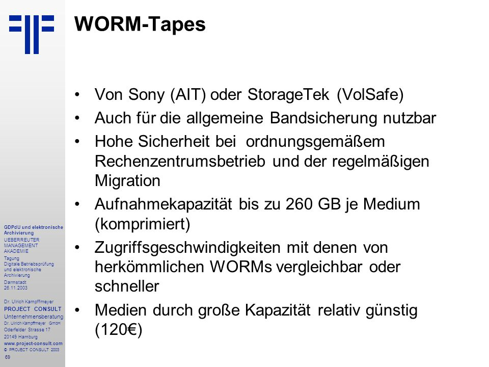 69 GDPdU und elektronische Archivierung UEBERREUTER MANAGEMENT AKADEMIE Tagung Digitale Betriebsprüfung und elektronische Archivierung Darmstadt 26.11