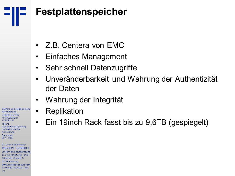 70 GDPdU und elektronische Archivierung UEBERREUTER MANAGEMENT AKADEMIE Tagung Digitale Betriebsprüfung und elektronische Archivierung Darmstadt 26.11
