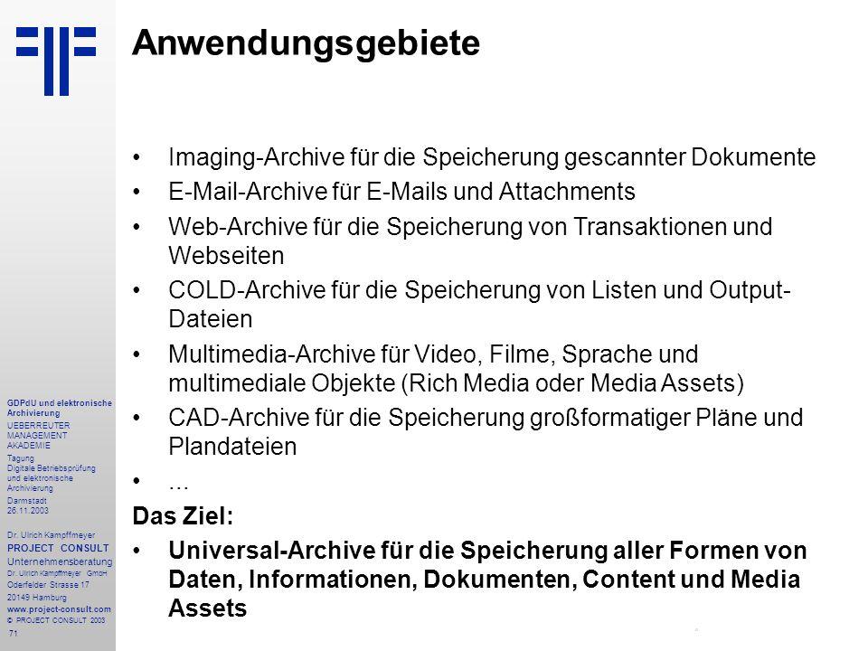 71 GDPdU und elektronische Archivierung UEBERREUTER MANAGEMENT AKADEMIE Tagung Digitale Betriebsprüfung und elektronische Archivierung Darmstadt 26.11