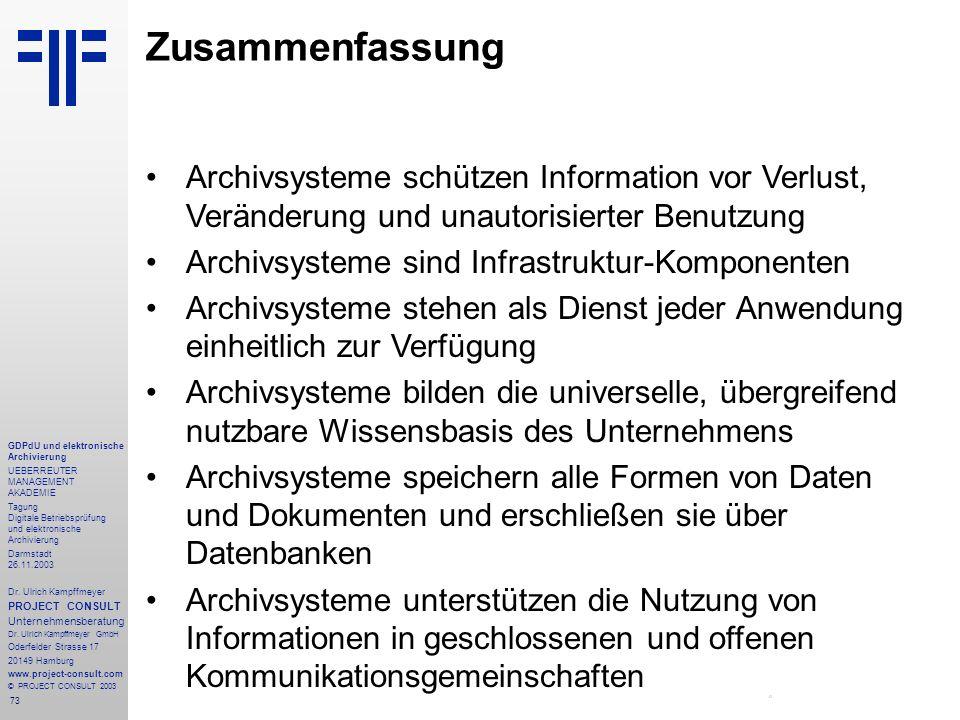 73 GDPdU und elektronische Archivierung UEBERREUTER MANAGEMENT AKADEMIE Tagung Digitale Betriebsprüfung und elektronische Archivierung Darmstadt 26.11