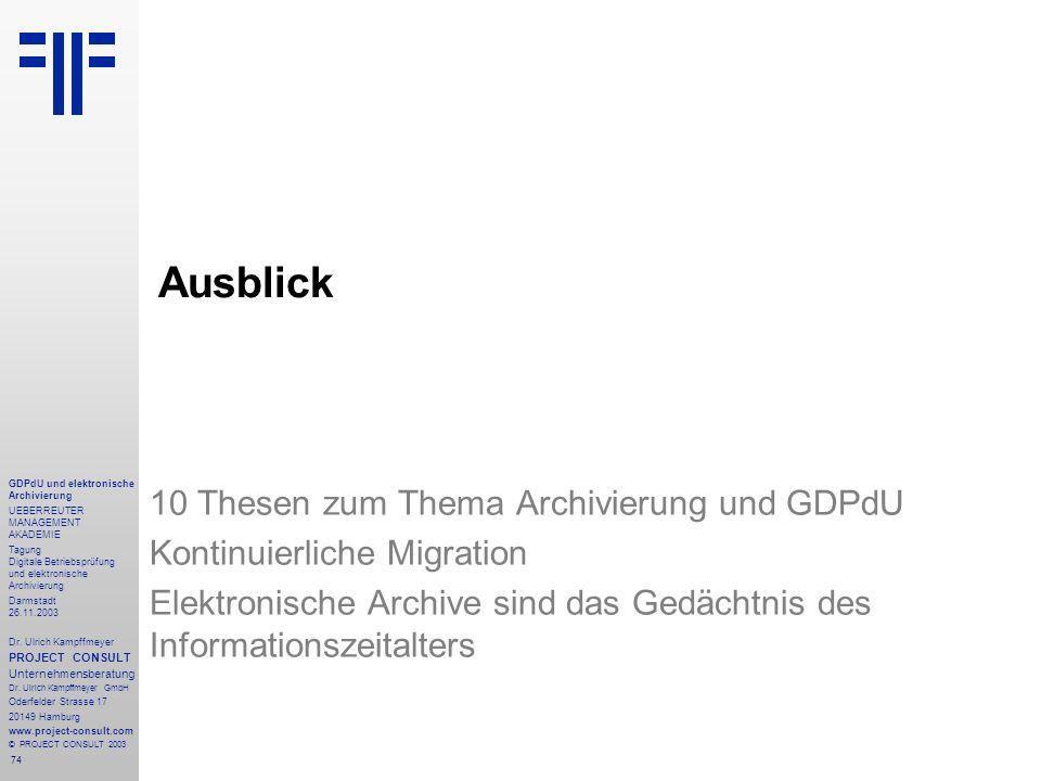 74 GDPdU und elektronische Archivierung UEBERREUTER MANAGEMENT AKADEMIE Tagung Digitale Betriebsprüfung und elektronische Archivierung Darmstadt 26.11